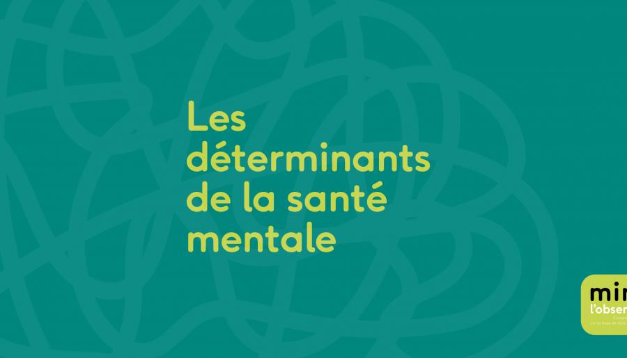 Les déterminants de la santé mentale